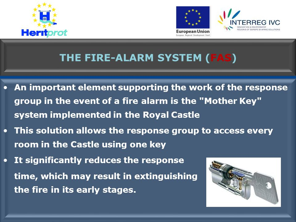 THE FIRE-ALARM SYSTEM (FAS) An important element supporting the work of the response group in the event of a fire alarm is the