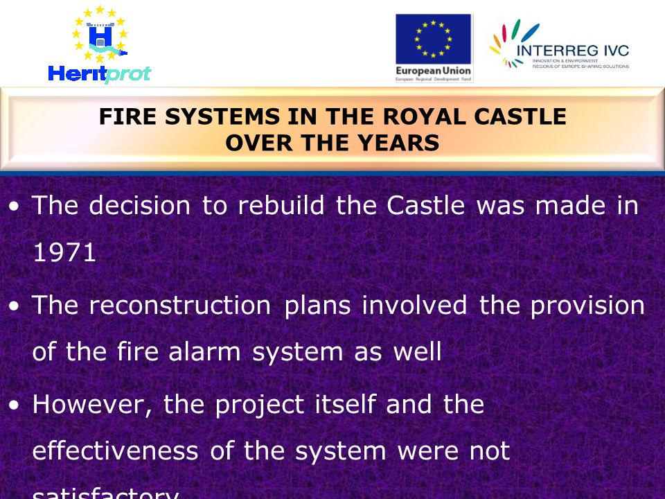 The decision to rebuild the Castle was made in 1971 The reconstruction plans involved the provision of the fire alarm system as well However, the proj