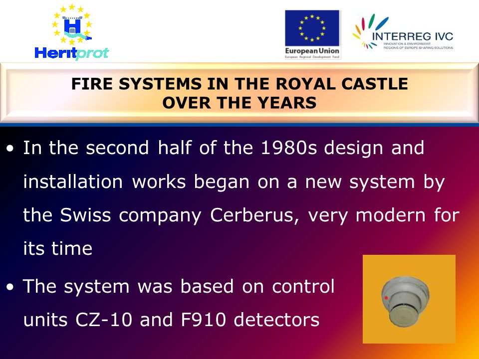 In the second half of the 1980s design and installation works began on a new system by the Swiss company Cerberus, very modern for its time The system