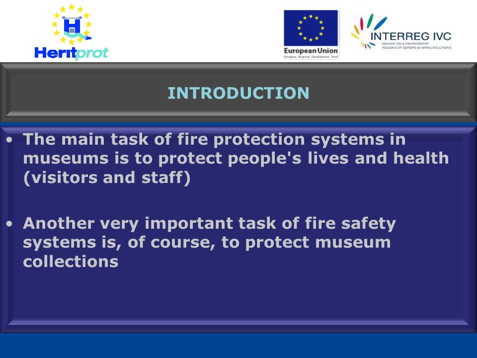 INTRODUCTION The main task of fire protection systems in museums is to protect people's lives and health (visitors and staff) Another very important t