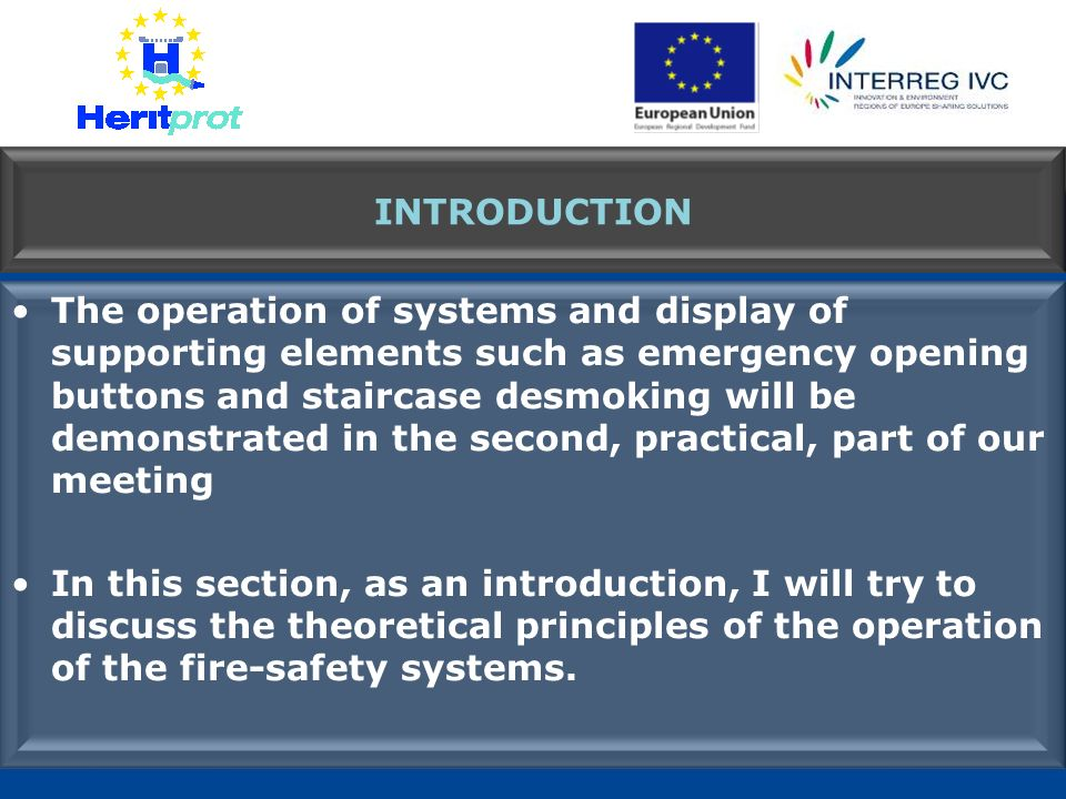INTRODUCTION The operation of systems and display of supporting elements such as emergency opening buttons and staircase desmoking will be demonstrate