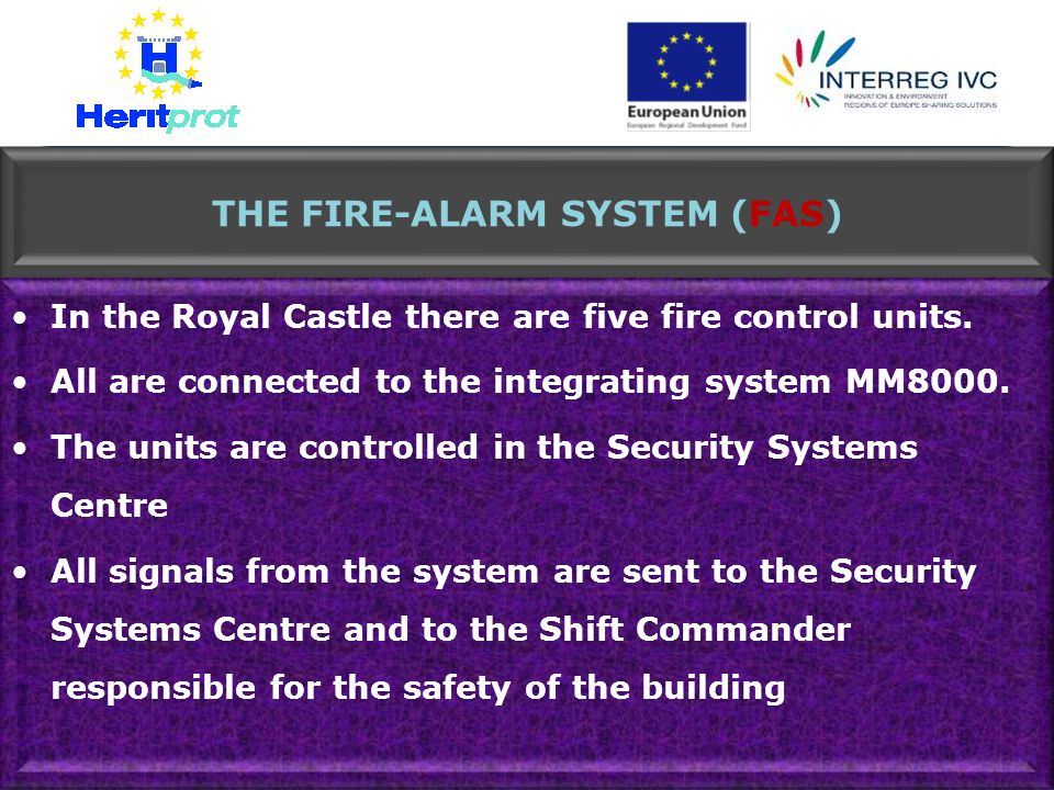 In the Royal Castle there are five fire control units. All are connected to the integrating system MM8000. The units are controlled in the Security Sy
