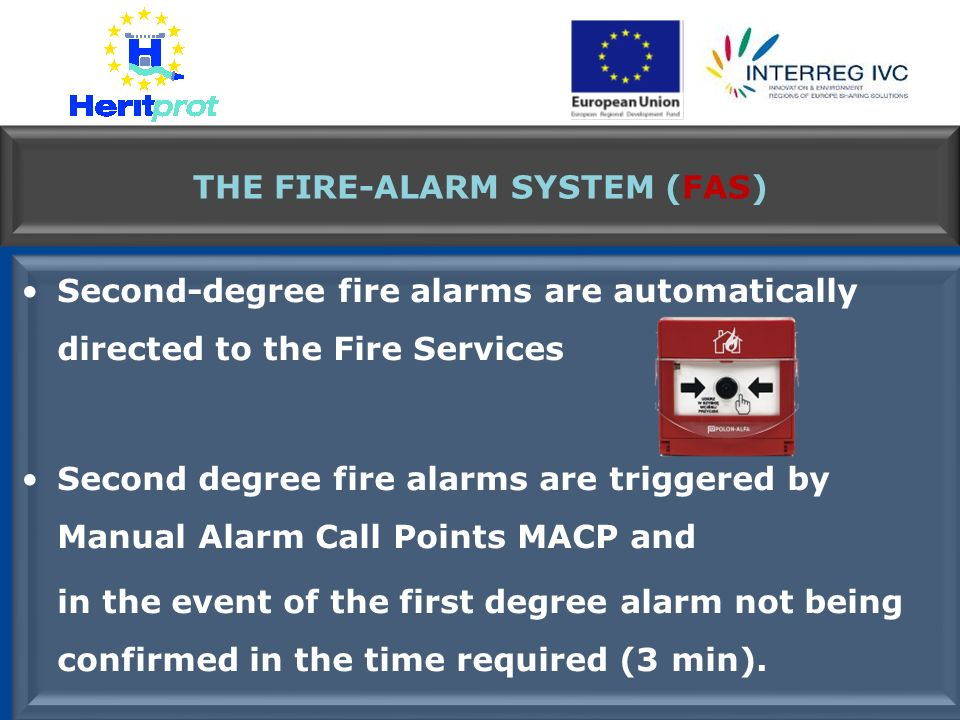 Second-degree fire alarms are automatically directed to the Fire Services Second degree fire alarms are triggered by Manual Alarm Call Points MACP and