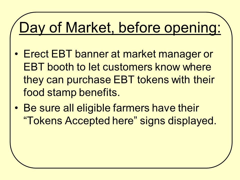 Signage Banner for display at EBT manager booth Farmer signs –We Gladly Accept Tokens Farmer instructions –How to accept/redeem tokens