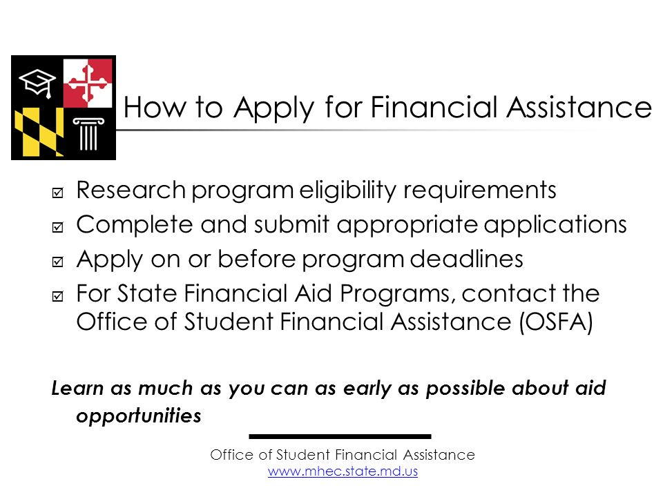 Research program eligibility requirements Complete and submit appropriate applications Apply on or before program deadlines For State Financial Aid Pr
