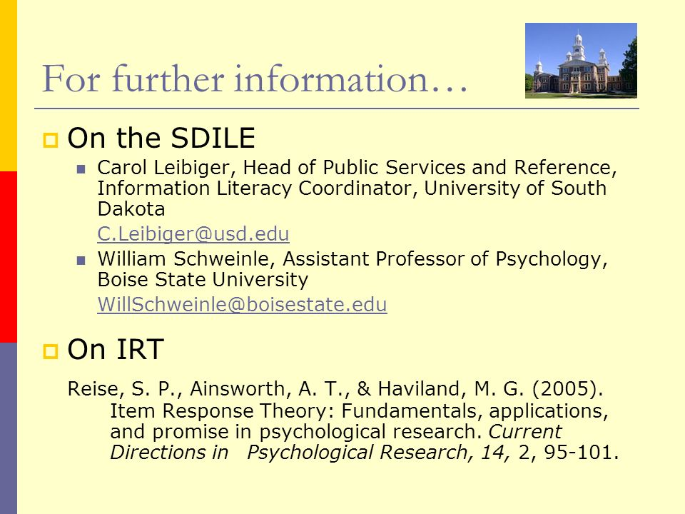 For further information… On the SDILE Carol Leibiger, Head of Public Services and Reference, Information Literacy Coordinator, University of South Dak