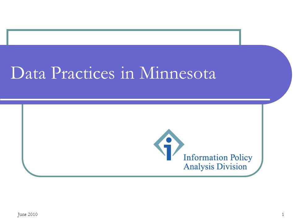 June 20101 Data Practices in Minnesota