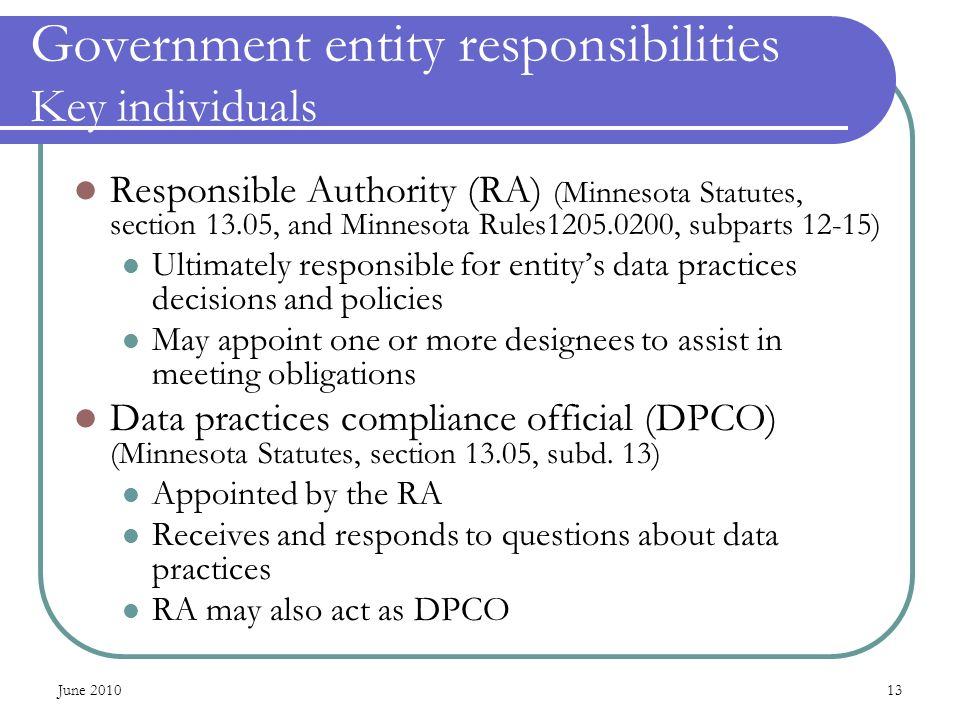 Government entity responsibilities Key individuals Responsible Authority (RA) (Minnesota Statutes, section 13.05, and Minnesota Rules1205.0200, subpar