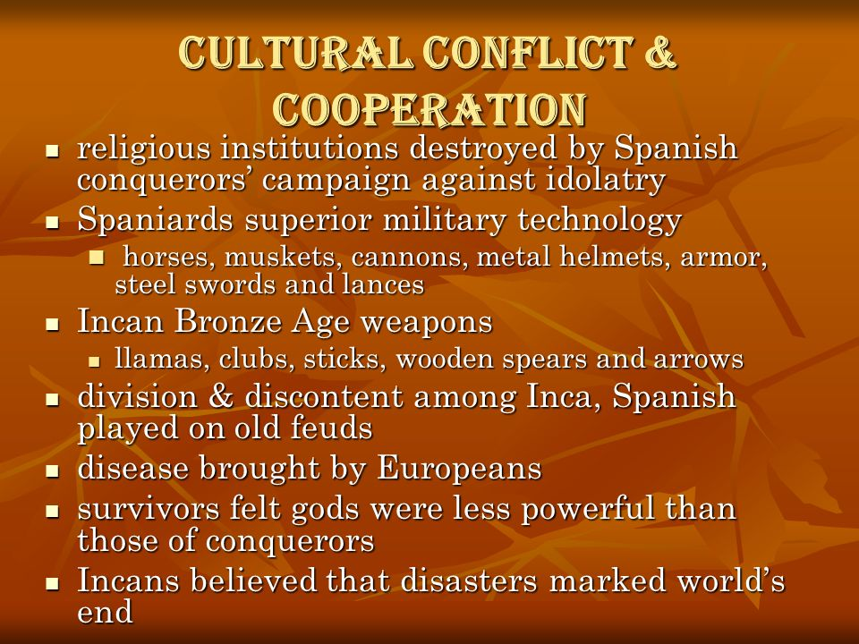 Cultural Conflict & Cooperation religious institutions destroyed by Spanish conquerors campaign against idolatry religious institutions destroyed by S