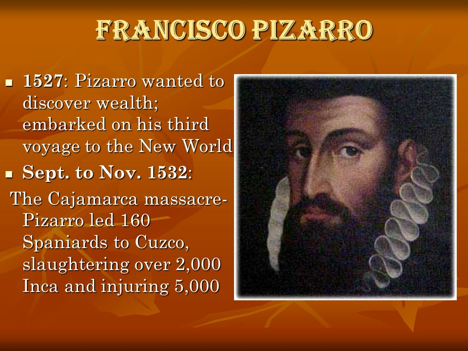 the life and achievements of francisco pizarro Francisco pizarro voyages from 1512 achievements pizarro explored inca  pizarro's adventures in his life were all in south americain the incan territory.