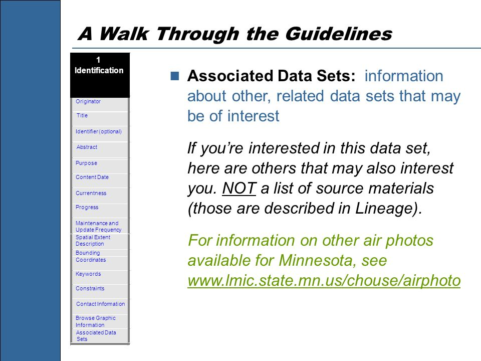 A Walk Through the Guidelines Associated Data Sets: information about other, related data sets that may be of interest If youre interested in this dat