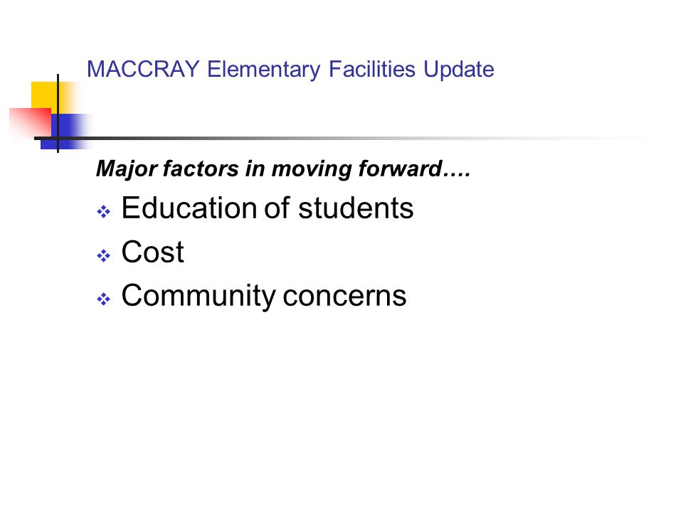 MACCRAY Elementary Facilities Update Major factors in moving forward….