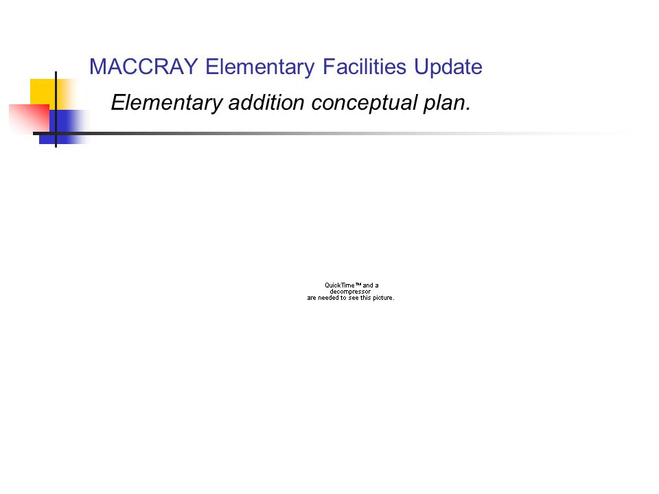 MACCRAY Elementary Facilities Update Elementary addition conceptual plan.