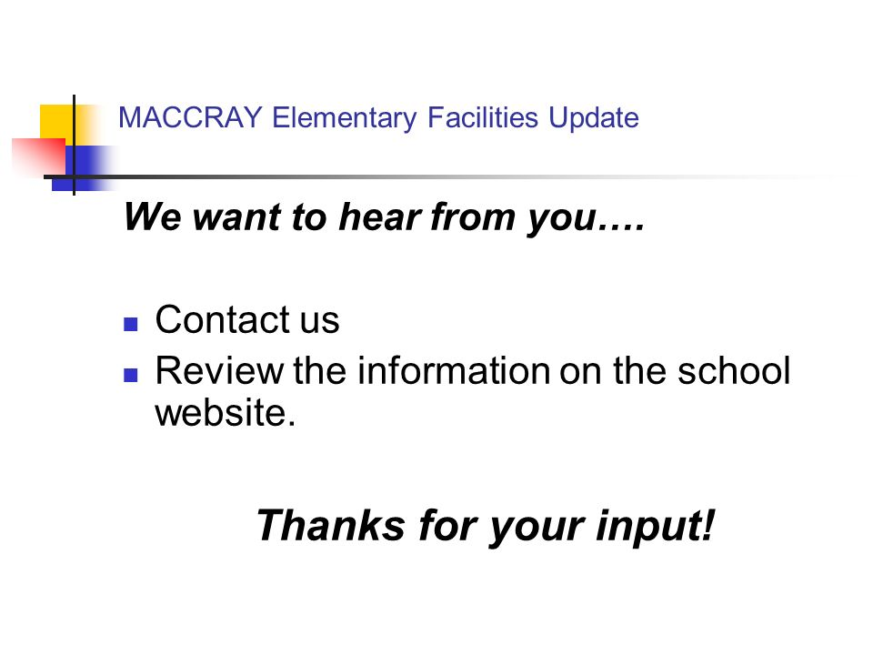 MACCRAY Elementary Facilities Update We want to hear from you….