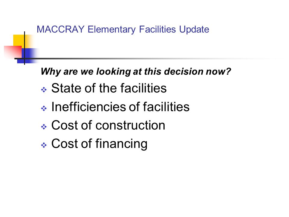 MACCRAY Elementary Facilities Update Present state of elementary facilities MACCRAY East Elementary Systems Summary