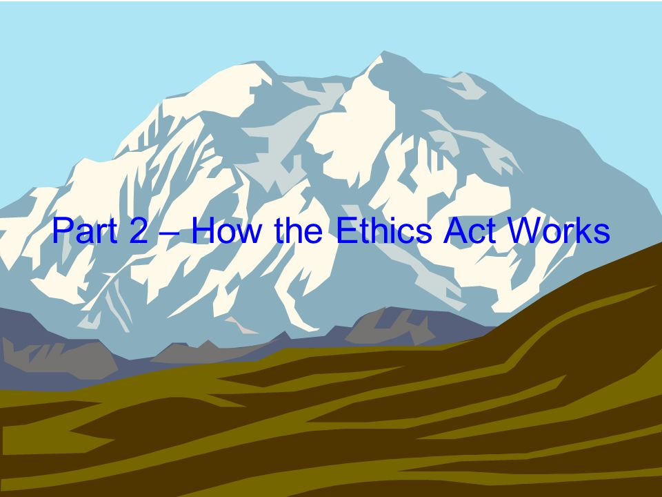 The Ethics Act prohibits you from knowingly helping another person covered by the Act to violate the Act.