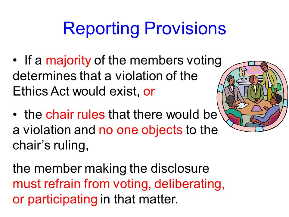 If any member of the board or commission objects to the designated ethics supervisors determination – or if the chair discloses a potential Ethics Act