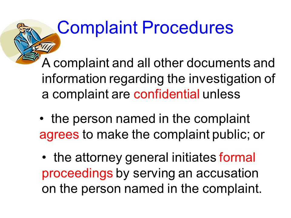 If the attorney general accepts a complaint for investigation, he or she will serve a copy of the complaint on the person named in the complaint for a