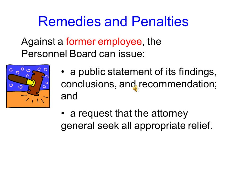 Against a nonsalaried board or commission member, the Personnel Board can issue: Remedies and Penalties an order to refrain from voting, deliberating,