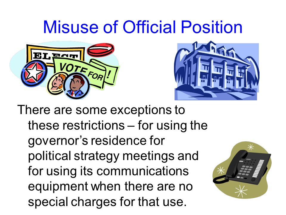 Misuse of Official Position Partisan political purposes include benefiting (1) a candidate or potential candidate for elective office, or (2) a politi