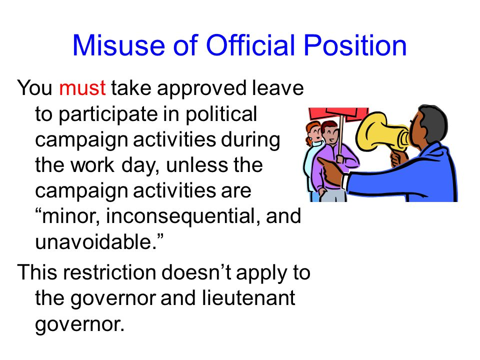 Misuse of Official Position However, use of state aircraft for partisan political purposes is limited to incidental use – no more than 10 percent of t