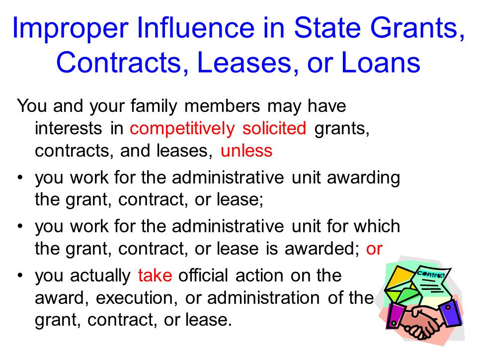 Improper Influence in State Grants, Contracts, Leases, or Loans One of the exceptions applies to competitively solicited grants, contracts, and leases