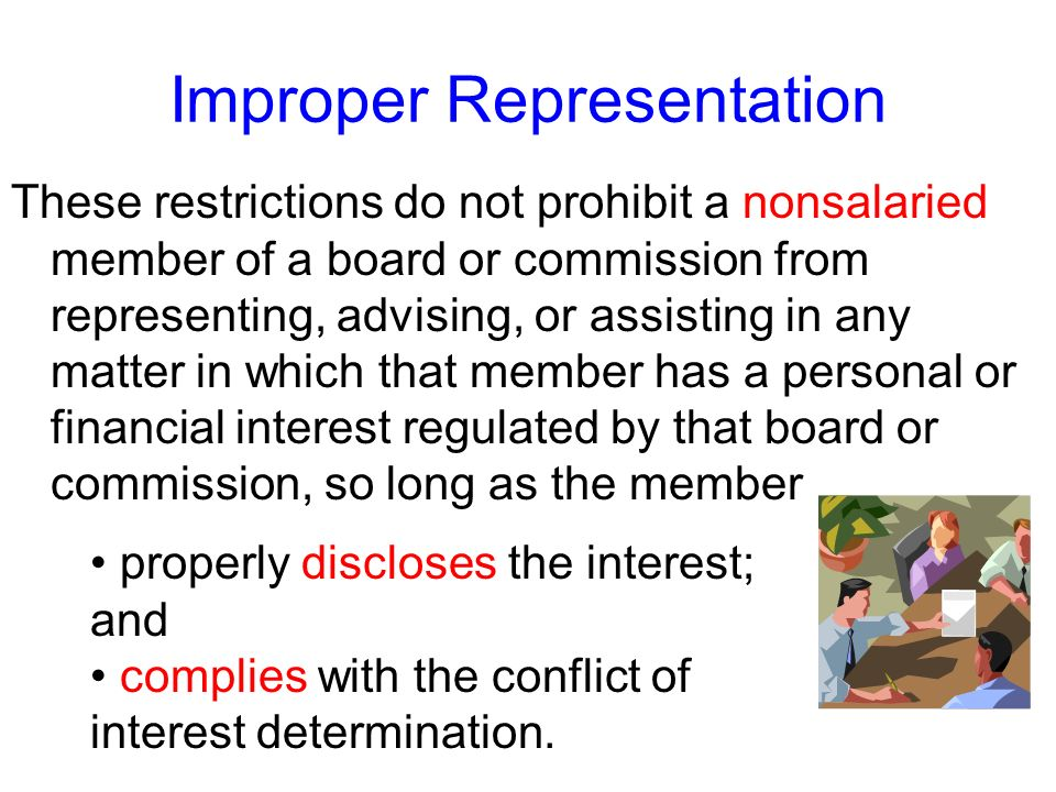 Improper Representation There is a limited exception, however, for nonsalaried members of boards and commissions.