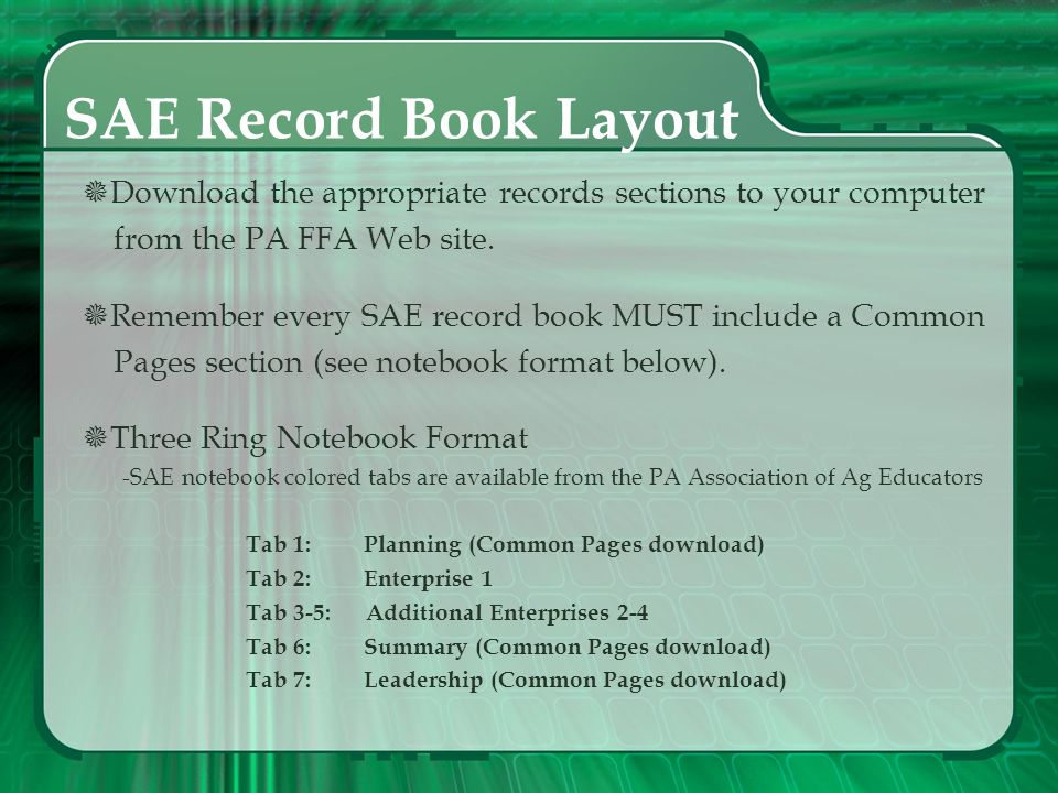 Your SAE Record Book After you decide which type of SAE you will do: With your agriculture teachers supervision, decide if you will be doing your reco