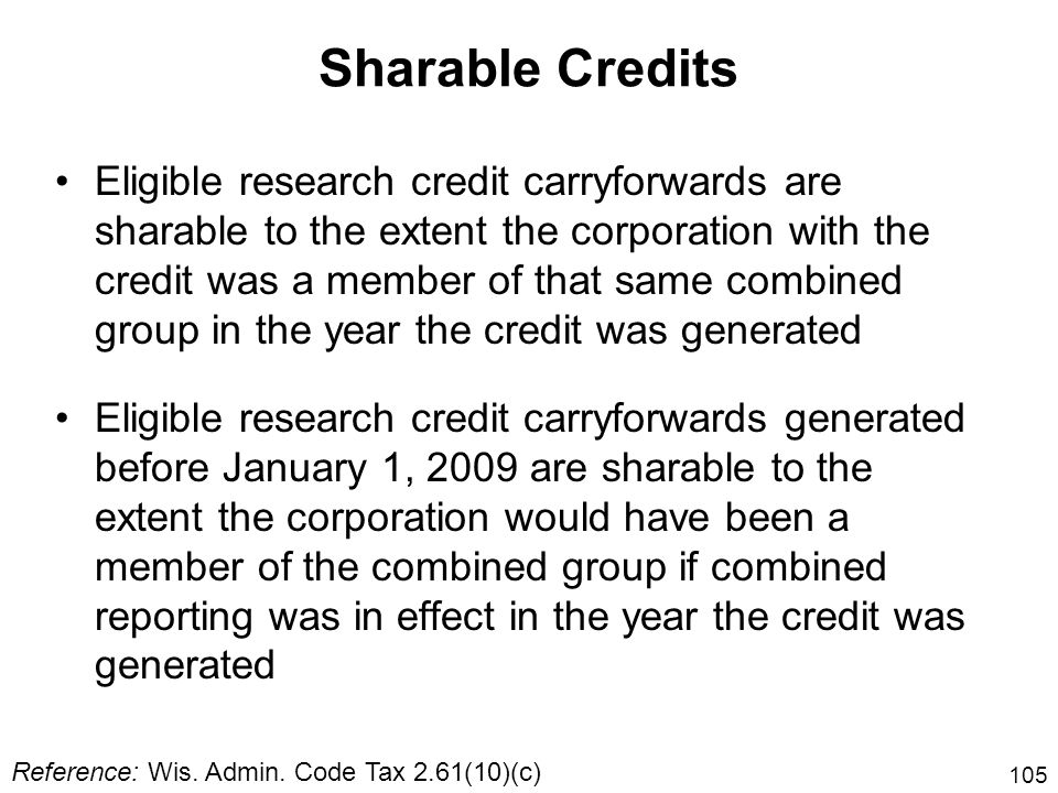 105 Eligible research credit carryforwards are sharable to the extent the corporation with the credit was a member of that same combined group in the