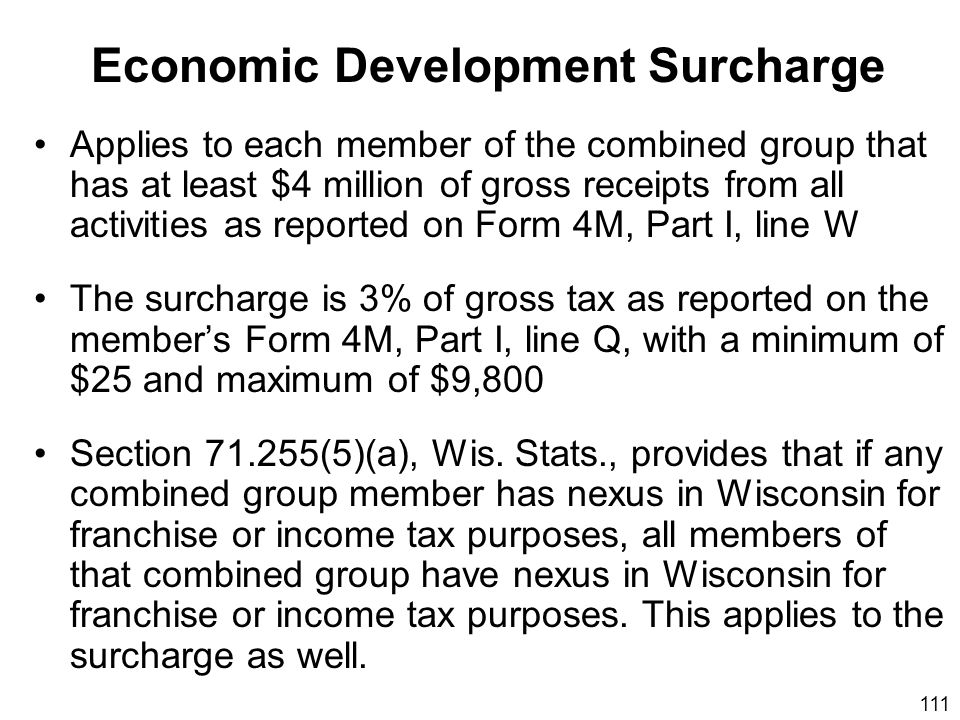 111 Applies to each member of the combined group that has at least $4 million of gross receipts from all activities as reported on Form 4M, Part I, li