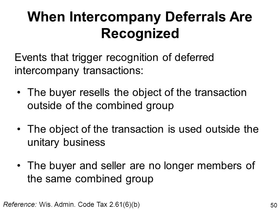 50 The buyer resells the object of the transaction outside of the combined group The object of the transaction is used outside the unitary business Th