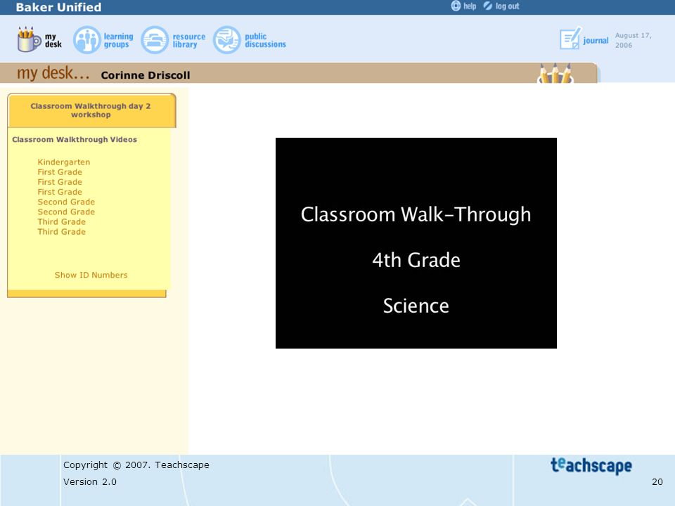Copyright © 2007. Teachscape Version 2.0 20 Sample Walk #1