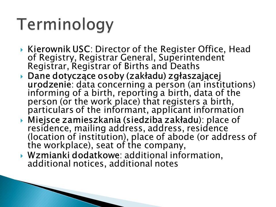 Kierownik USC: Director of the Register Office, Head of Registry, Registrar General, Superintendent Registrar, Registrar of Births and Deaths Dane dot