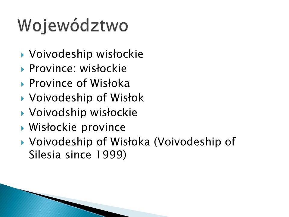 Voivodeship wisłockie Province: wisłockie Province of Wisłoka Voivodeship of Wisłok Voivodship wisłockie Wisłockie province Voivodeship of Wisłoka (Vo