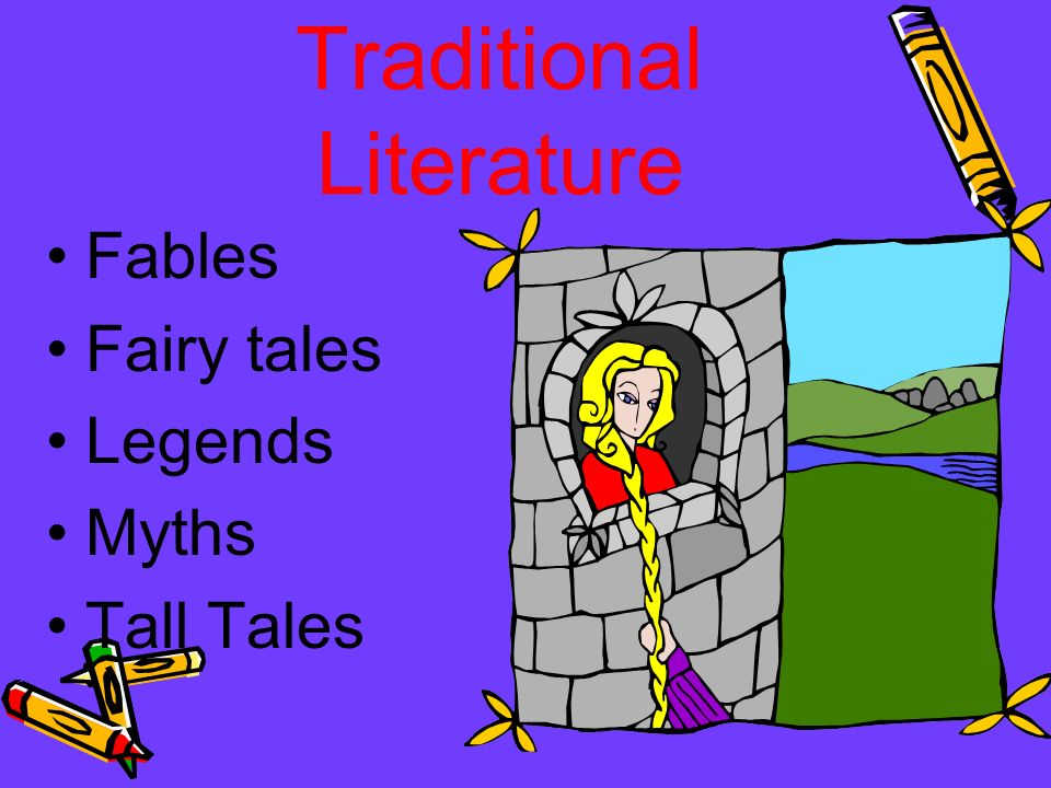 Traditional Literature Fables Fairy tales Legends Myths Tall Tales