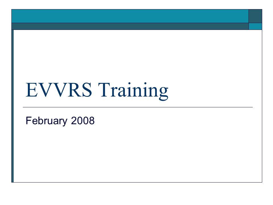 EVVRS Training February 2008