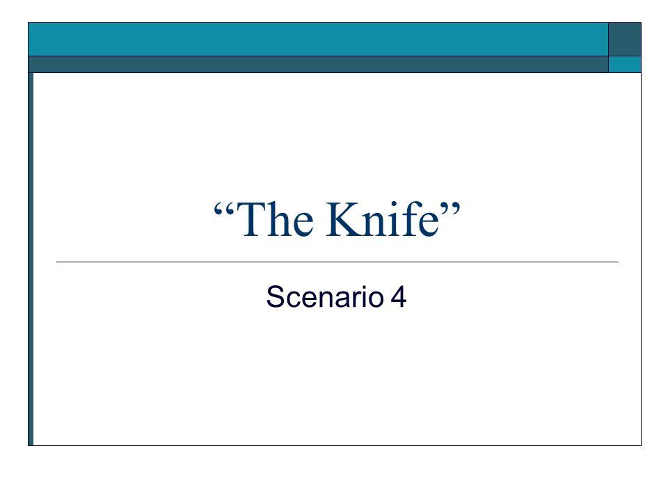 The Knife Scenario 4