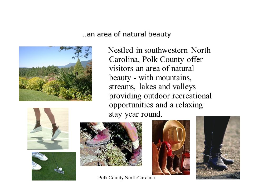 Polk County North Carolina Polk County Invites You Come for a Day… Come for a Lifetime