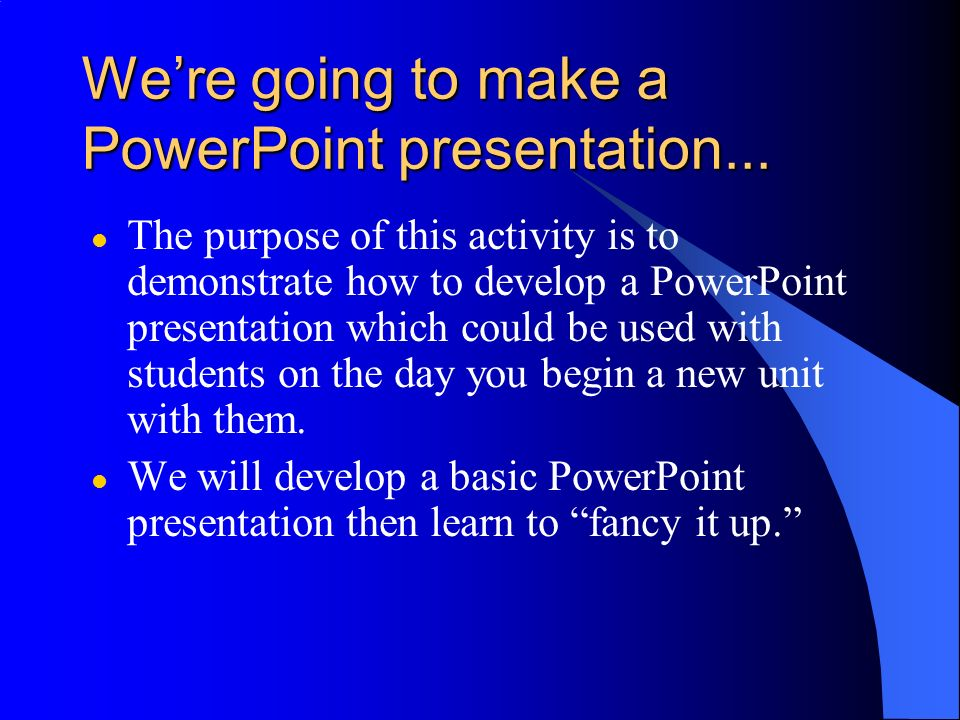 Using Microsoft PowerPoint in the Classroom Joe Hill Rockingham County Public Schools