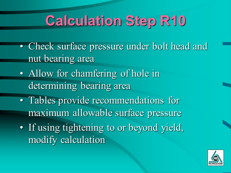 Calculation Step R10 Check surface pressure under bolt head and nut bearing areaCheck surface pressure under bolt head and nut bearing area Allow for