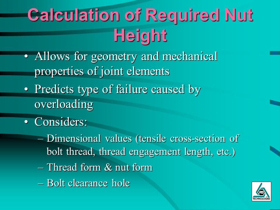 Calculation of Required Nut Height Allows for geometry and mechanical properties of joint elementsAllows for geometry and mechanical properties of joi