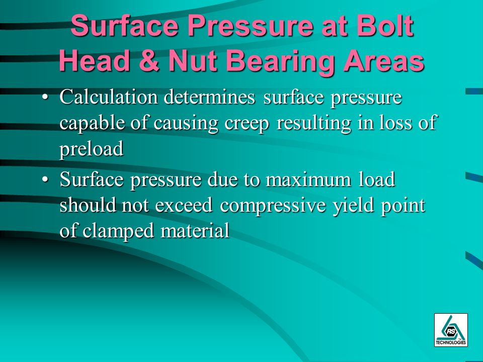 Surface Pressure at Bolt Head & Nut Bearing Areas Calculation determines surface pressure capable of causing creep resulting in loss of preloadCalcula