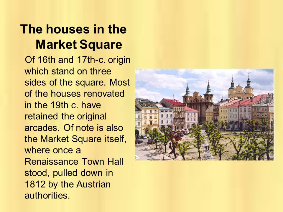 The houses in the Market Square Of 16th and 17th-c. origin which stand on three sides of the square. Most of the houses renovated in the 19th c. have