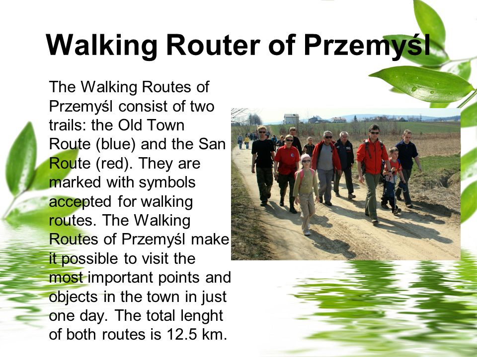Walking Router of Przemyśl The Walking Routes of Przemyśl consist of two trails: the Old Town Route (blue) and the San Route (red). They are marked wi