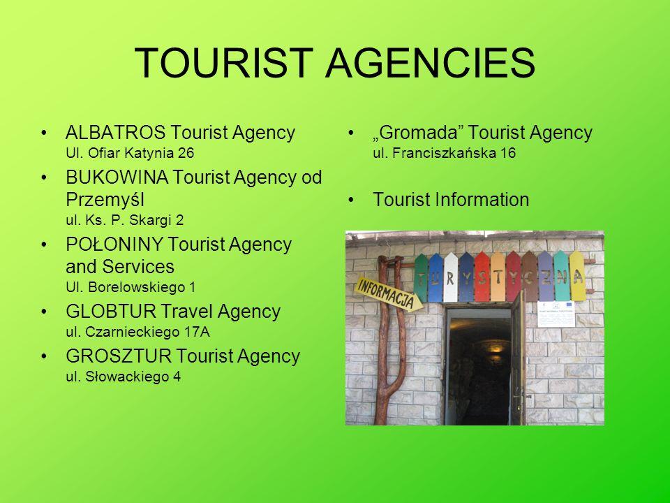 TOURIST AGENCIES ALBATROS Tourist Agency Ul. Ofiar Katynia 26 BUKOWINA Tourist Agency od Przemyśl ul. Ks. P. Skargi 2 POŁONINY Tourist Agency and Serv
