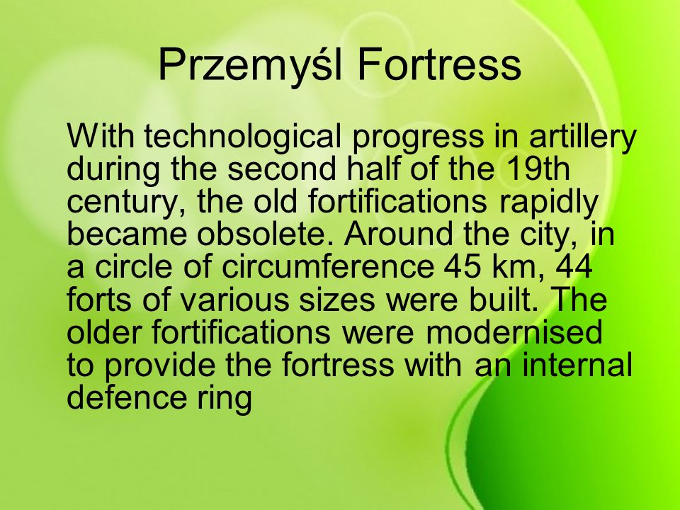Special cycling routes were marked out in Przemyśl and its surrounding areas: The Fortress Cycling Route (green) The FCR consists of walking trails: Their courses largely overlap with the course of the walking black Fortress Route.