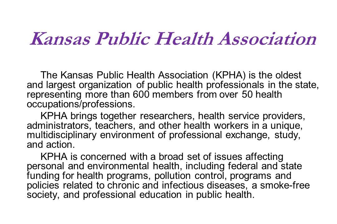 Kansas Public Health Association The Kansas Public Health Association (KPHA) is the oldest and largest organization of public health professionals in