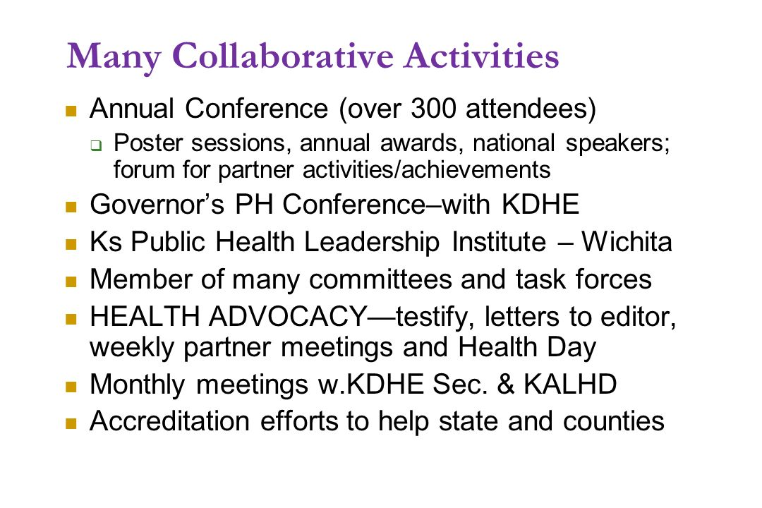 Many Collaborative Activities Annual Conference (over 300 attendees) Poster sessions, annual awards, national speakers; forum for partner activities/a