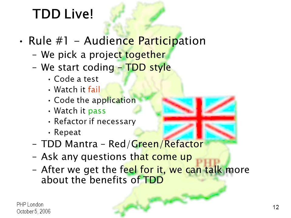 PHP London October 5, 2006 12 TDD Live.