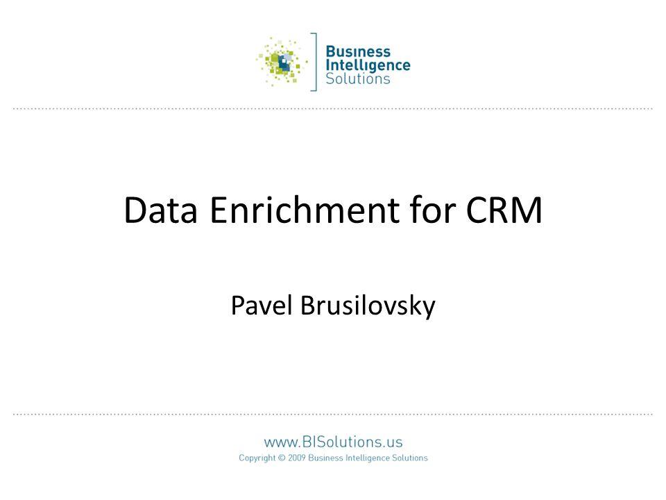 Data Enrichment for CRM Pavel Brusilovsky